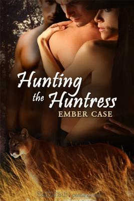 Hunting the Huntress by Ember Case