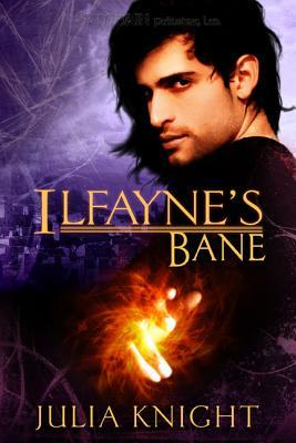 Ilfayne's Bane by Julia Knight