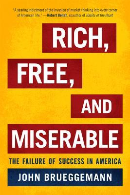 Rich, Free, and Miserable by John Brueggemann