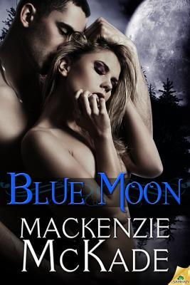 Blue Moon by Mackenzie McKade