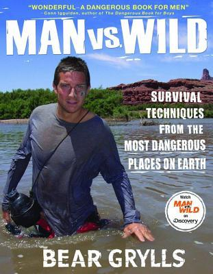 Man vs. Wild by Bear Grylls