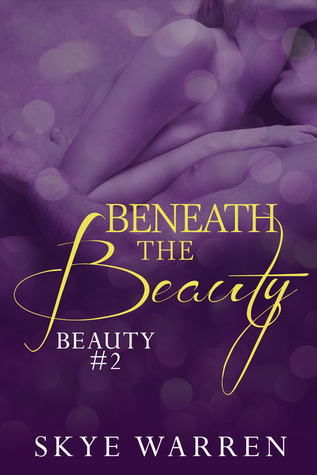 Beneath the Beauty (Beauty, #2)