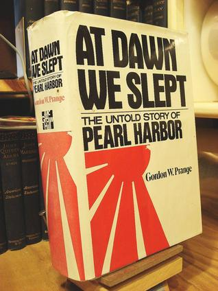 At Dawn We Slept by Gordon W. Prange