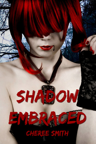 Shadow Embraced by Cheree Smith