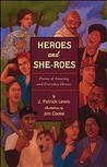 Heroes and She-roes: Poems of Amazing and Everyday Heroes