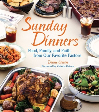 Sunday Dinners: Our Favorite Pastors Bring Food, Family, and Faith to the Table