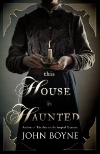 http://www.randomhouse.com/book/232334/this-house-is-haunted-by-john-boyne