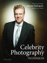 Celebrity Photography Techniques: Portraits from Hernan Rodriguez Teach You How