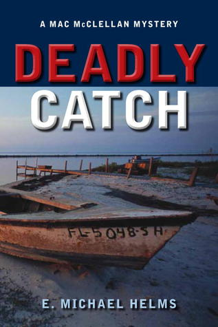 Deadly Catch: A Mac McClellan Mystery