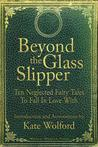 Beyond the Glass Slipper by Kate Wolford