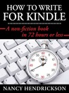 How to Write for Kindle: A Non-Fiction Book in 72-Hours or Less
