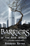 Barriers of the New World by Barbara Rayne