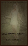 New Moon Rising (Moon Rising, #1)