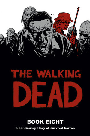 The Walking Dead, Book Eight