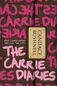 The Carrie Diaries (The Carrie Diaries, #1)