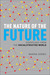 The Nature of the Future Dispatches from the Socialstructed W... by Marina Gorbis