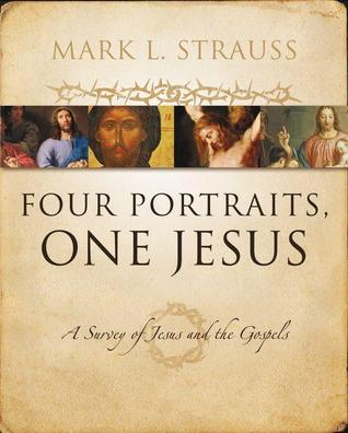 Four Portraits, One Jesus by Mark L. Strauss