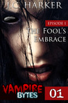 The Fool's Embrace by Joanna C. Harker
