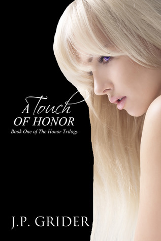 A Touch of Honor by J.P. Grider