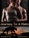 Journey To A Mate (Journey, #1)