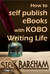 How to self publish eBooks with Kobo Writing Life by Steve Bareham