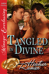 Tangled in Divine (Divine Creek Ranch, #14)