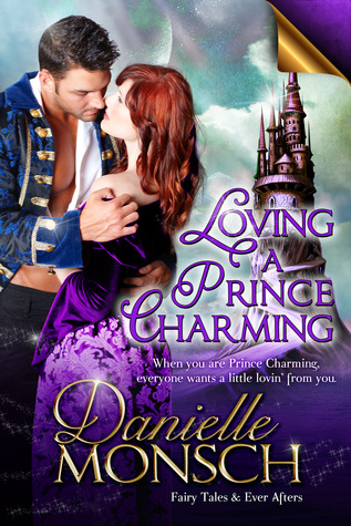 Loving a Prince Charming by Danielle Monsch
