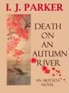 Death on an Autumn River (Sugawara Akitada #9)