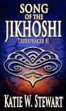 Song of the Jikhoshi by Katie W. Stewart