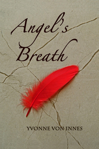 Angel's Breath by Yvonne von Innes