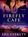 The Firefly Cafe (Billionaire Brothers, #1)