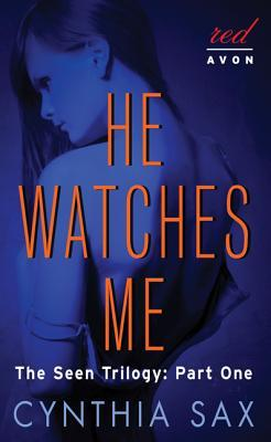 He Watches Me (Seen Trilogy, #1)