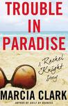 Trouble in Paradise (Rachel Knight, #2.5)