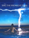 Sing the Midnight Stars by C.M.J. Wallace