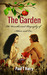 THE GARDEN / The Unauthorized Biography of Adam and Eve by Paul T. Harry