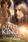 The Alpha King (Passion's Hero, #1)
