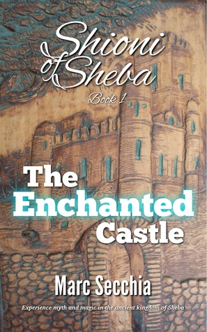 The Enchanted Castle by Marc Secchia