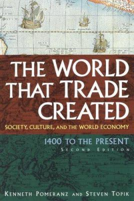 The World That Trade Created by Kenneth Pomeranz