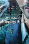 What Really Happened in Peru by Cassandra Clare