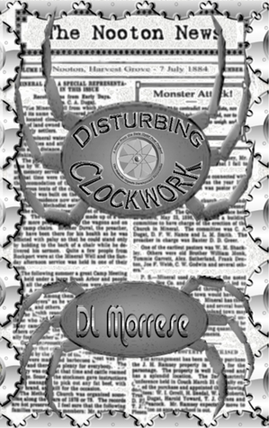 Disturbing Clockwork by D.L. Morrese