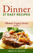 DINNER - 27 Easy Recipes (Mama's Legacy Series)