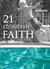 21 Stories of Faith: Real P...