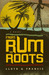From Rum to Roots by Lloyd G. Francis