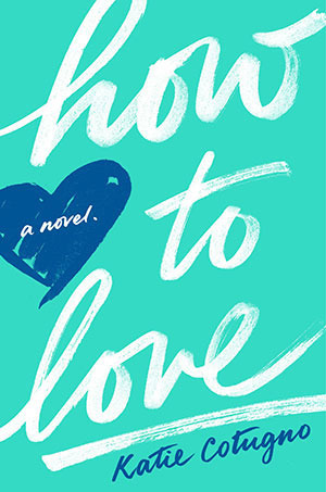 Michelle Covets: How to Love by Katie Cotugno