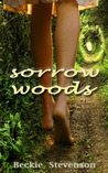 Sorrow Woods by Beckie Stevenson