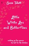 Little White Lies and Butterflies by Suzie Tullett