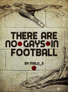 There Are No Gays in Football