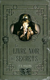 Le livre noir des secrets (Tales from the sinister city #1)