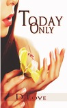 Today Only by D. Love