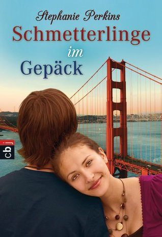 Schmetterlinge im Gepäck (Anna and the French Kiss, #2)